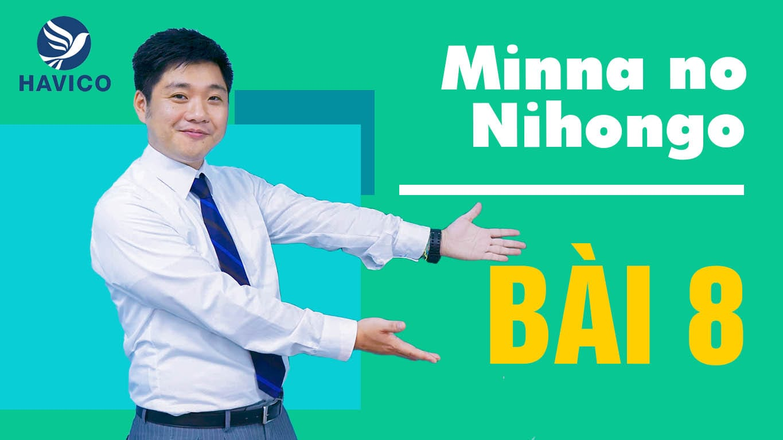 Minna no Nihongo – Từ mới bài 8 - Học tiếng Nhật cơ bản