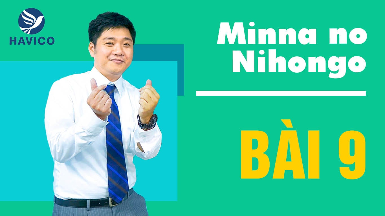 Minna no Nihongo – Từ mới bài 9 | Học tiếng Nhật cơ bản