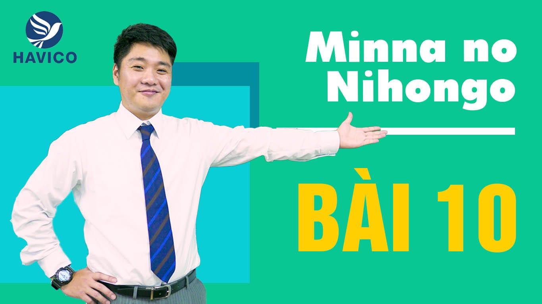 Minna no Nihongo – Từ mới bài 10 | Học tiếng Nhật cơ bản
