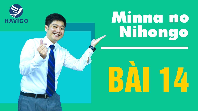 Minna no Nihongo – Từ mới bài 14 | Học tiếng Nhật cơ bản
