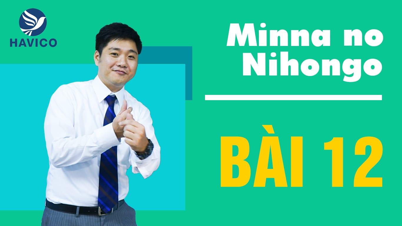 Minna no Nihongo – Từ mới bài 12 | Học tiếng Nhật cơ bản
