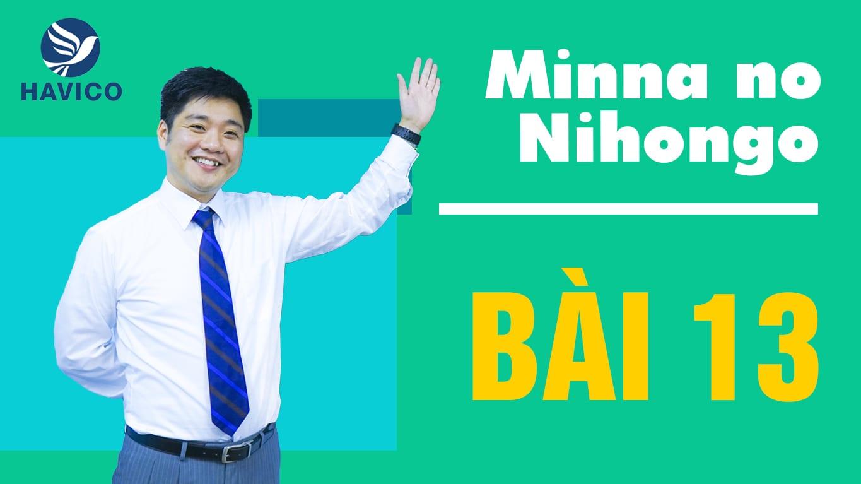 Minna no Nihongo – Từ mới bài 13 | Học tiếng Nhật cơ bản