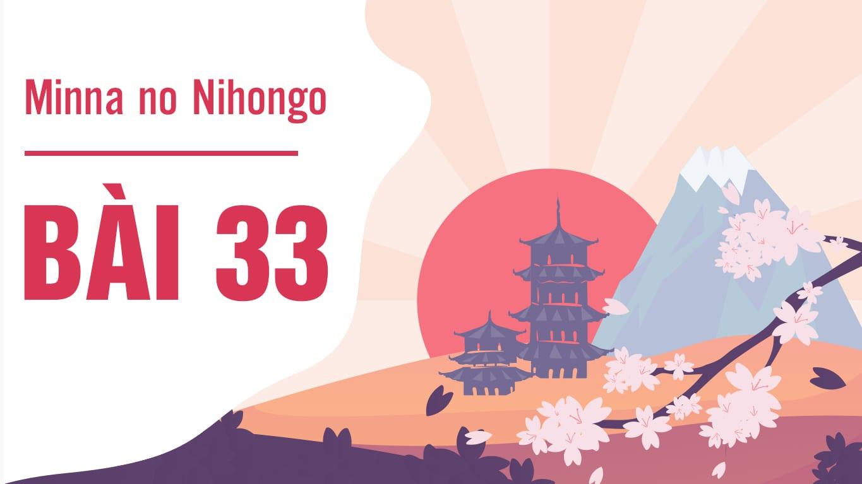 Minna no Nihongo - Bài 33
